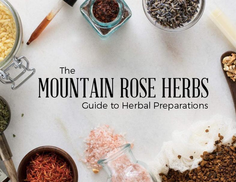 Mountain Rose Herbs - FREE ebook - Guide to Herbal Preparations